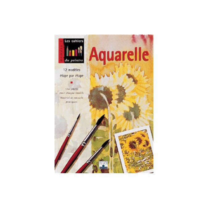 Aquarelle - Les cahiers du peintre