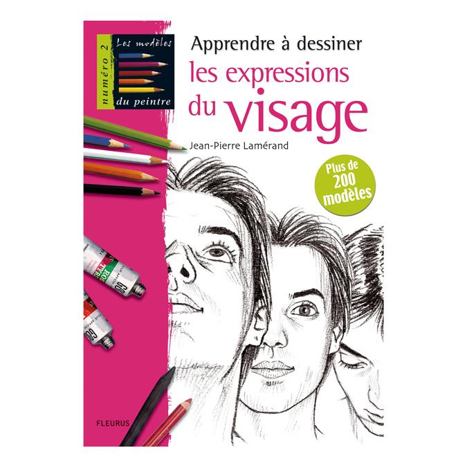 Apprendre à dessiner les expressions du visage - Les modèles du peintre n°2