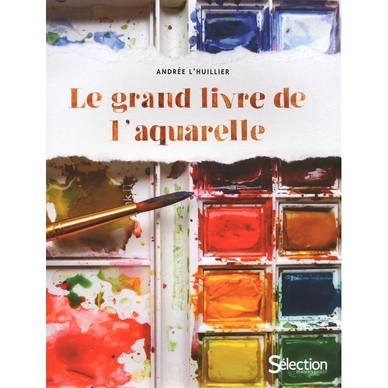 Le grand livre de l'aquarelle