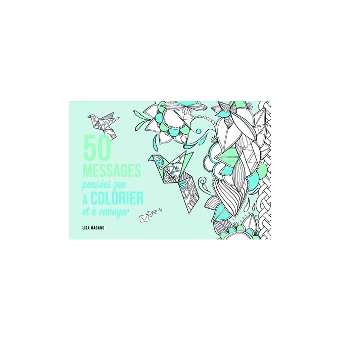 Livre de coloriage - 50 pensées zen à envoyer