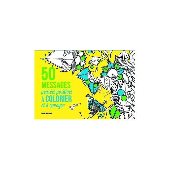 Livre de coloriage - 50 pensées positives à envoyer