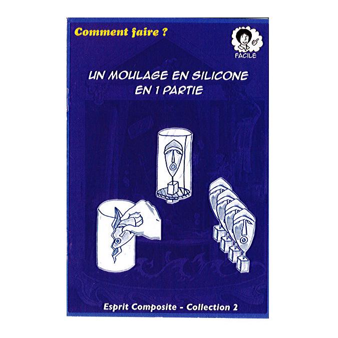 Fiche 02 : Un moulage en silicone en 1 partie