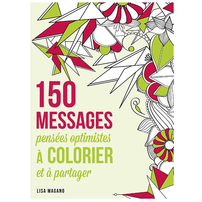 Livre 150 messages à colorier - pensées optimistes