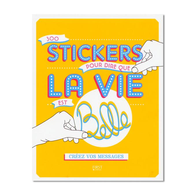 Créer 300 stickers pour dire que la vie est belle