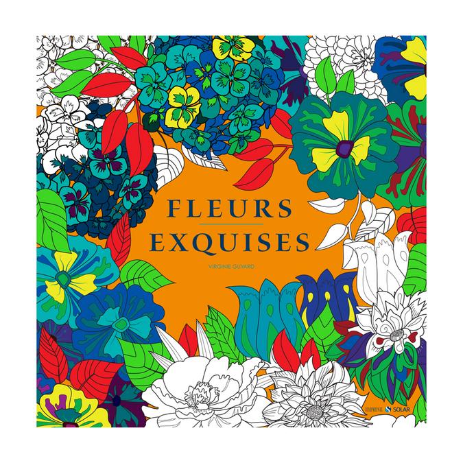 Livre de coloriage Fleurs exquises