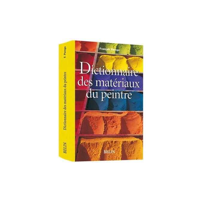 Livre - Dictionnaire des matériaux du peintre