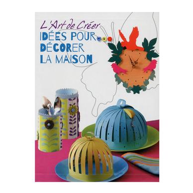 Livre L 39 Art De Cr Er Id Es Pour D Corer La Maison