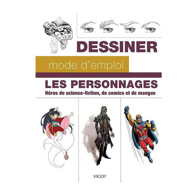 Livre Les personnages : Héros de science-fiction, de comics, de mangas