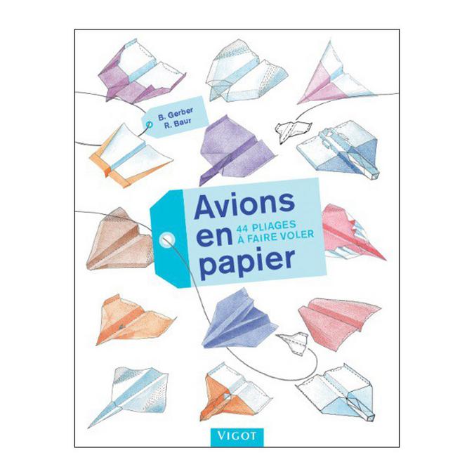 Livre Avions en papier 44 pliages à faire voler