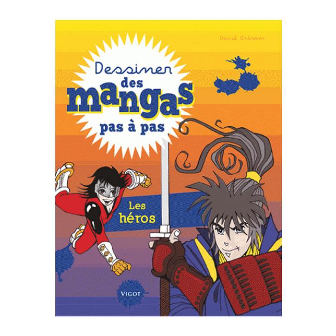 Livre Dessiner des mangas pas à pas Les héros