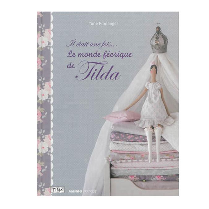 Livre Il était une fois… Le monde féérique de Tilda