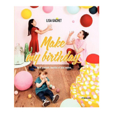 Livre Make my birthday Do it yourself, recetttes et plus encore