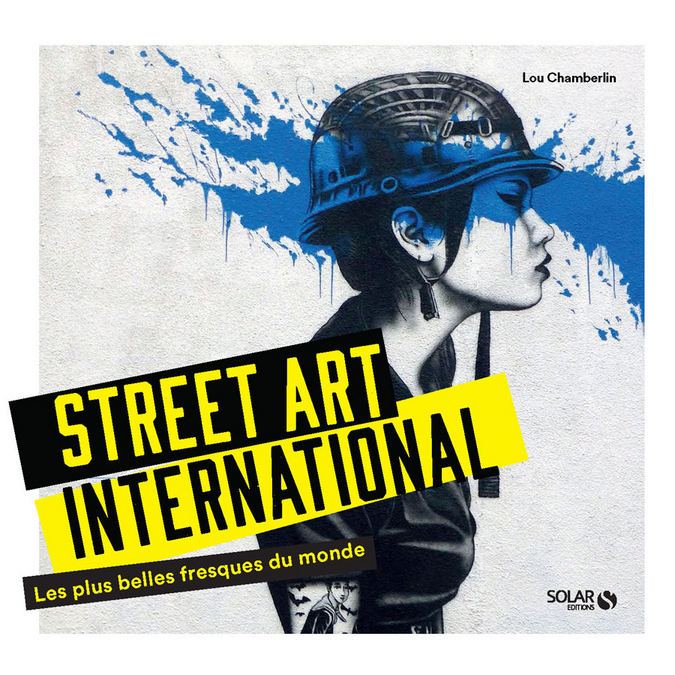 Livre Street Art International Les plus belles fresques du monde