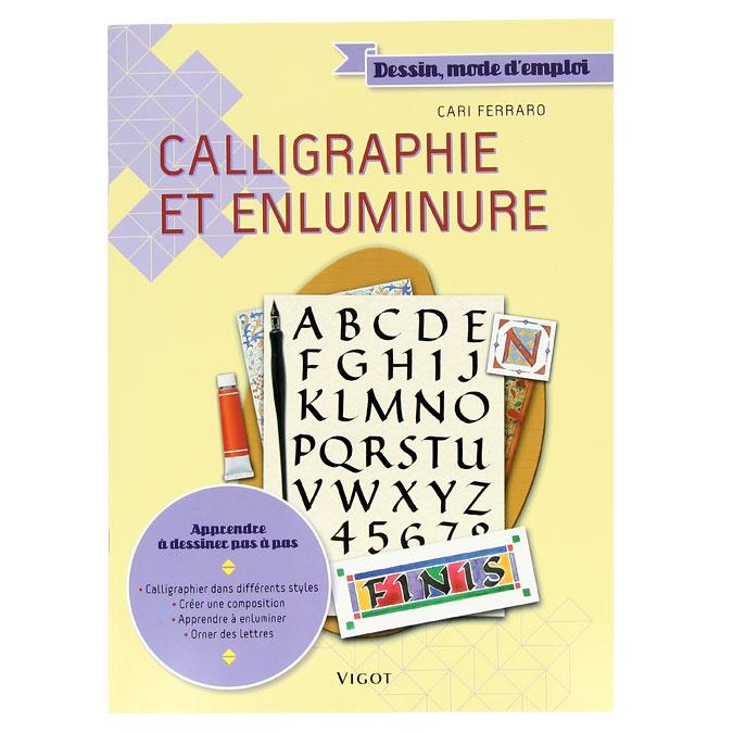 Calligraphie et enluminure - Dessin mode d'emploi