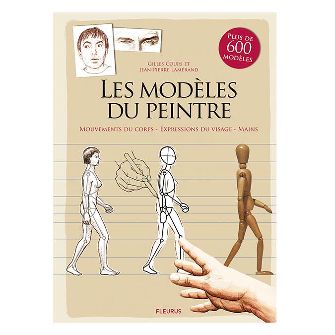 Livre Les modèles du peintre : Mouvements du corps, expressions du visage, mains