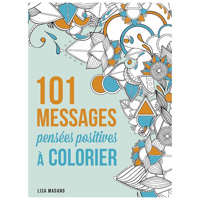 Livre 101 messages à colorier - pensées positives