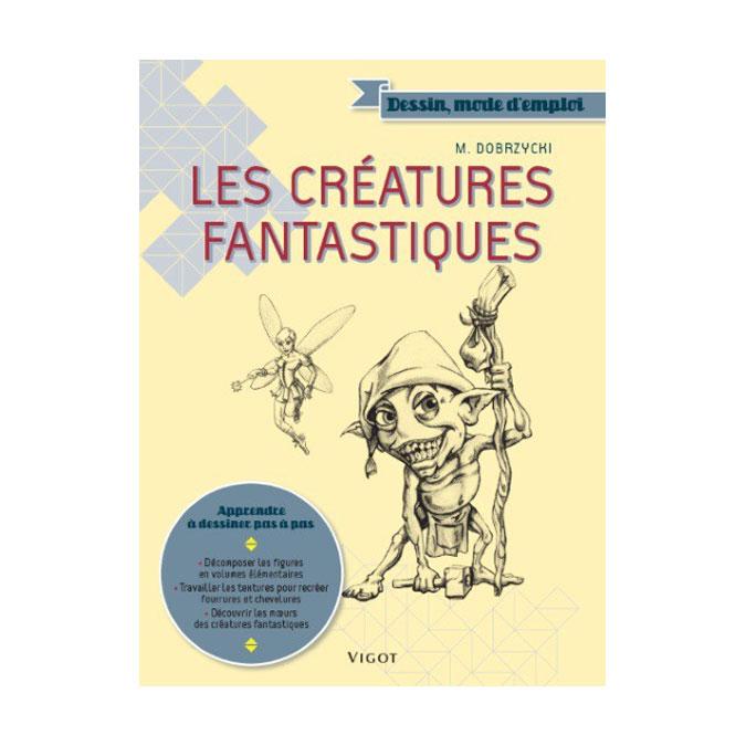 Livre Dessin mode d'emploi Les créatures fantastiques