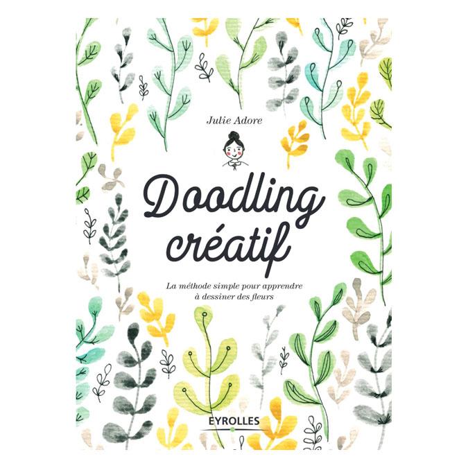 Livre Doodling créatif La méthode simple pour apprendre à dessiner des fleurs