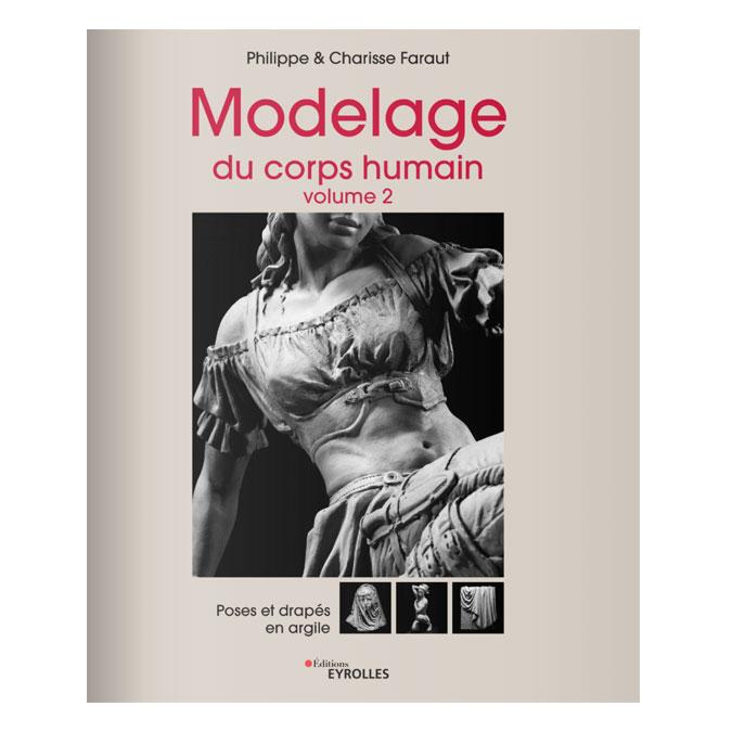 Livre Modelage du corps humain - Volume 2 Poses et drapés en argile