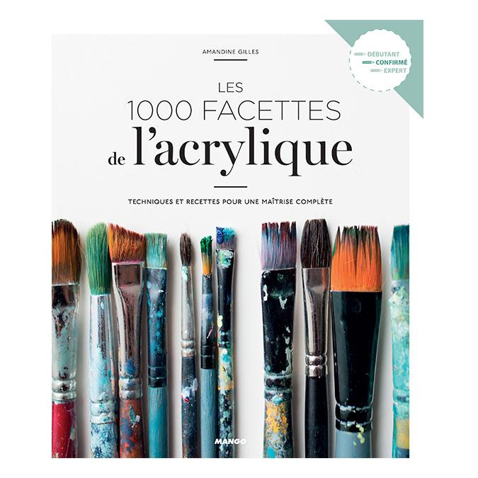 Livre Les 1000 facettes de l'acrylique