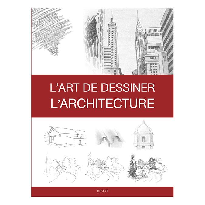 Livre L'art de dessiner l'architecture