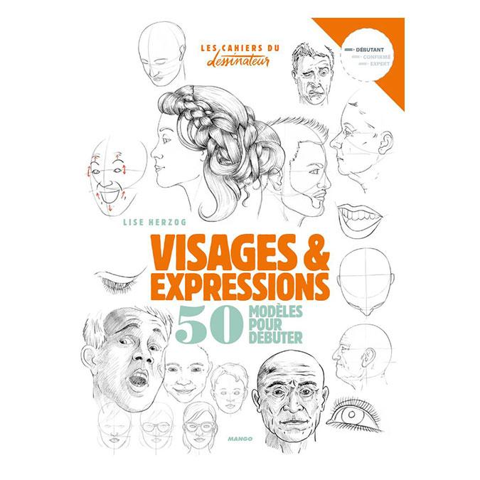 Livre Dessiner visages et expressions 50 modèles pour débuter