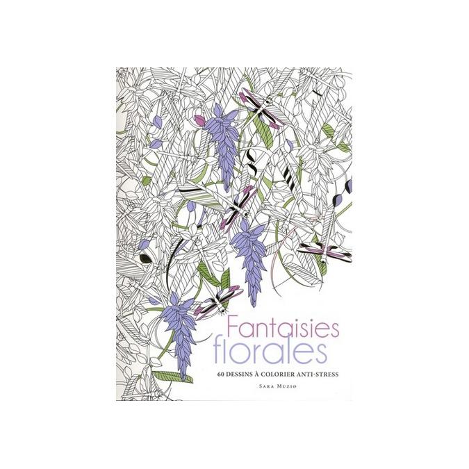 Livre Fantaisies florales 60 dessins à colorier anti-stress