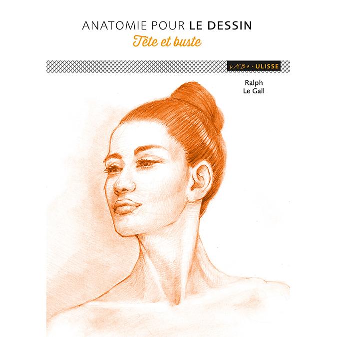 Livre Anatomie pour le dessin : Tête et buste