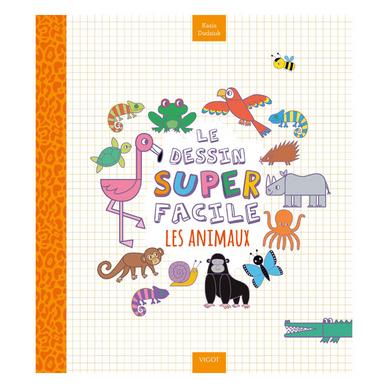 Livre Le Dessin Super Facile Les Animaux Editions Vigot Chez